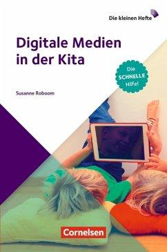 Die kleinen Hefte / Digitale Medien im Kita-Alltag - Roboom, Susanne