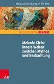 Melanie Klein: Innere Welten zwischen Mythos und Beobachtung (eBook, ePUB)