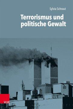 Terrorismus und politische Gewalt (eBook, ePUB) - Schraut, Sylvia