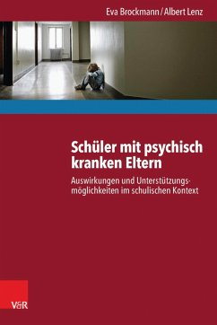 Schüler mit psychisch kranken Eltern (eBook, ePUB) - Brockmann, Eva; Lenz, Albert