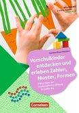 Kita-Praxis - einfach machen! - Vorschule / Vorschulkinder entdecken und erleben Zahlen, Muster, Formen