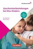Die kleinen Hefte / Geschwisterbeziehungen bei Kita-Kindern