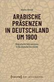 Arabische Präsenzen in Deutschland um 1900