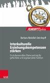 Interkulturelle Erziehungskompetenzen stärken (eBook, ePUB)