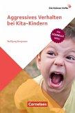 Die kleinen Hefte / Aggressives Verhalten bei Kita-Kindern