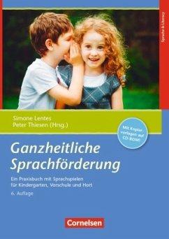 Ganzheitliche Sprachförderung (6. Auflage) - Lentes, Simone; Thiesen, Peter