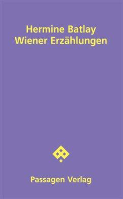 Wiener Erzählungen - Batlay, Hermine