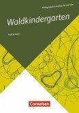 Pädagogische Ansätze für die Kita / Waldkindergarten