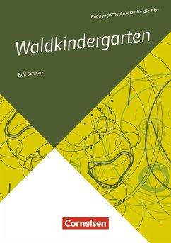 Pädagogische Ansätze für die Kita / Waldkindergarten - Schwarz, Rolf