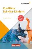 Die kleinen Hefte / Konflikte bei Kita-Kindern