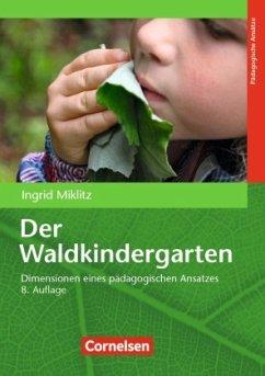 Der Waldkindergarten (8. Auflage) - Miklitz, Ingrid