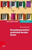 Kompetenzorientiert systemisch beraten lernen (eBook, ePUB)