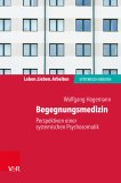 Begegnungsmedizin - Perspektiven einer systemischen Psychosomatik (eBook, ePUB)
