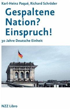 Gespaltene Nation? Einspruch! - Paqué, Karl-Heinz; Schröder, Richard