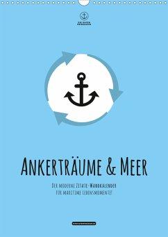 hafenprinzessin: Ankerträume & Meer - Der moderne Zitate-Wandkalender für maritime Lebensmomente! (Wandkalender 2021 DIN A3 hoch)