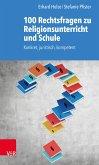 100 Rechtsfragen zu Religionsunterricht und Schule (eBook, ePUB)