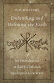 Defending and Defining the Faith (eBook, ePUB)