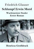 Schlumpf Erwin Mord (Großdruck)
