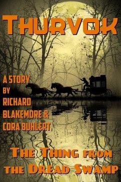 The Thing from the Dread Swamp (Thurvok, #9) (eBook, ePUB) - Blakemore, Richard; Buhlert, Cora