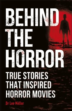 Behind the Horror - Mellor, Lee Dr