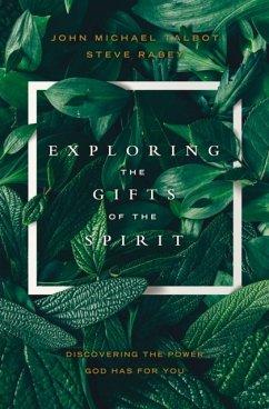 Exploring the Gifts of the Spirit - Talbot, John Michael