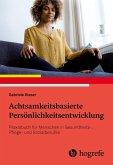 Achtsamkeitsbasierte Persönlichkeitsentwicklung (eBook, ePUB)