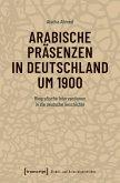 Arabische Präsenzen in Deutschland um 1900 (eBook, PDF)
