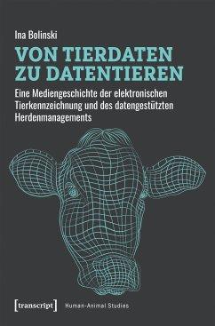 Von Tierdaten zu Datentieren (eBook, PDF) - Bolinski, Ina