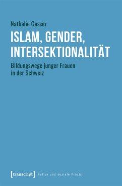 Islam, Gender, Intersektionalität (eBook, PDF) - Gasser, Nathalie