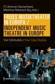 Freies Musiktheater in Europa / Independent Music Theatre in Europe (eBook, PDF)