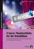3 kurze Theaterstücke für die Schulbühne (eBook, PDF)