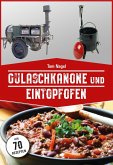 Gulaschkanone und Eintopfofen