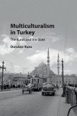 Multiculturalism in Turkey: The Kurds and the State