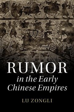 Rumor in the Early Chinese Empires - Lu, Zongli (Hong Kong University of Science and Technology)
