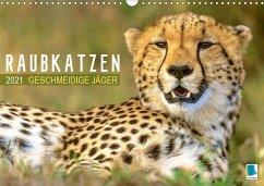 Raubkatzen: Geschmeidige Jäger (Wandkalender 2021 DIN A3 quer) - Calvendo, K. A.