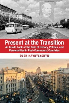 Present at the Transition: An Inside Look at the Role of History, Politics, and Personalities in Post-Communist Countries - Havrylyshyn, Oleh (Carleton University, Ottawa)
