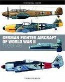 German Fighter Aircraft of World War II: 1939-45
