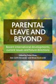 Parental Leave and Beyond: Recent International Developments, Current Issues and Future Directions