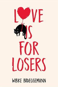 Love is for Losers - Brueggemann, Wibke