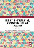 Feminist Posthumanisms, New Materialisms and Education (eBook, PDF)