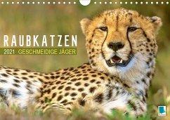 Raubkatzen: Geschmeidige Jäger (Wandkalender 2021 DIN A4 quer)