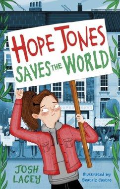 Hope Jones Saves the World - Lacey, Josh