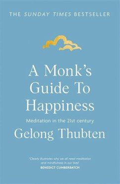 A Monk's Guide to Happiness - Thubten, Gelong