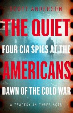 The Quiet Americans - Anderson, Scott