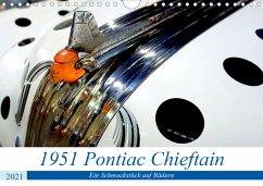 1951 Pontiac Chieftain Convertible - Ein Schmuckstück auf Rädern (Wandkalender 2021 DIN A4 quer)