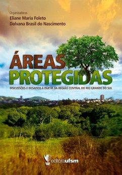 Áreas Protegidas (eBook, ePUB) - Foleto, Eliane Maria; Nascimento, Dalvana Brasil do