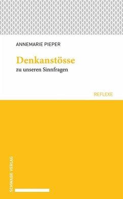 Denkanstösse zu unseren Sinnfragen - Pieper, Annemarie