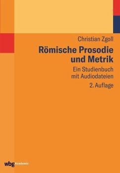 Römische Prosodie und Metrik - Zgoll, Christian