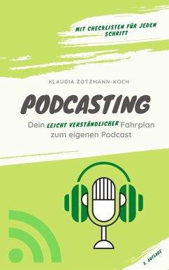 Podcasting für Kreative (eBook, ePUB) - Zotzmann-Koch, Klaudia