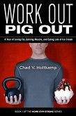Work Out Pig Out (eBook, ePUB)